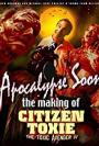 Apocalypse Soon: The Making of Citizen Toxie (2002)