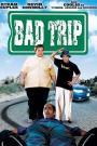Bad Trip (2005)