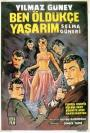 Ben öldükçe yasarim (1965)