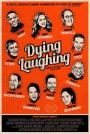 Dying Laughing (2017)