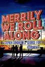 Merrily We Roll Along (2013)