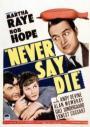 Never Say Die (1939)