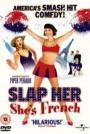 Slap Her, She