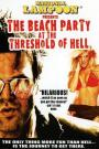 The Beach Party at the Threshold of Hell (2006)