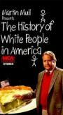 The History of White People in America (1985)