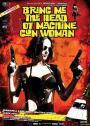 Tráiganme la cabeza de la mujer metralleta (2012)