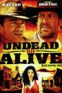 Undead or Alive (2007)