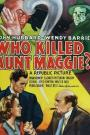 Who Killed Aunt Maggie? (1940)